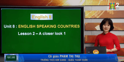 Môn Tiếng Anh - Lớp 8 | Unit 8 - English Speaking Countries (Lesson 2: A closer look 1)