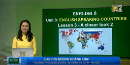 Môn Tiếng Anh - Lớp 8 | Unit 8: English speaking countries. Lesson 3 - A closer look 2